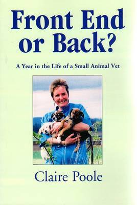 Front End or Back?: A Year in the Life of a Small Animal Vet