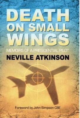 Death on Small Wings: Memoirs of a Colonel Gadaffi's Personal Presidential Pilot