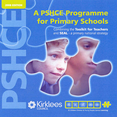 A PSHCE Programme for Primary Schools: Combining the Toolkit for Teachers and SEAL - a Primary National Strategy