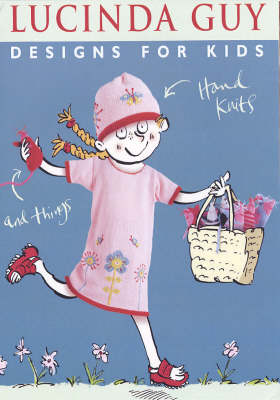 Designs for Kids: Hand Knits and Things
