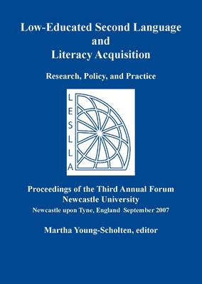 Low-Educated Second Language and Literacy Acquisition: Research, Policy and Practice