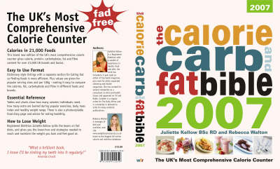 The Calorie, Carb and Fat Bible: The UK's Most Comprehensive Calorie Counter: 2007