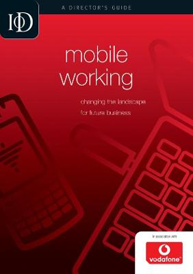 Mobile Working: Changing the Landscape for Future Business