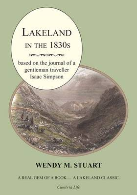 Lakeland in the 1830s: The Journal of a Gentleman Traveller: Isaac Simpson