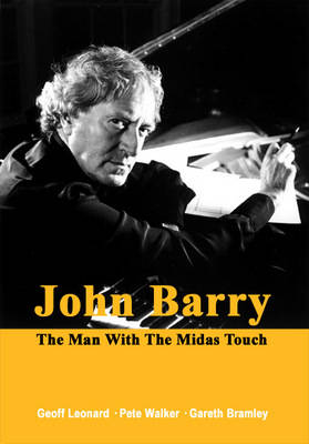 John Barry: The Man with the Midas Touch