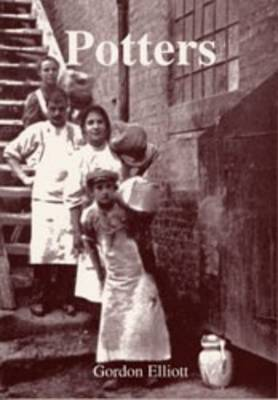 Potters: An Oral History of the Staffordshire Ceramic Industry