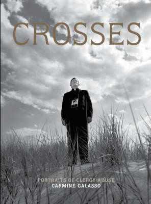 Crosses: Portraits of Survivors of Clergy Abuse