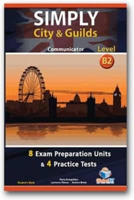 Simply City & Guilds - B2 Communicator, Student's Book: Preparation & Practice Tests: Level B2