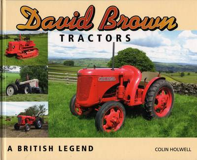 David Brown Tractors: A British Legend