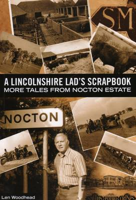 A Lincolnshire Lad's Scrapbook: More Tales from Nocton Estate