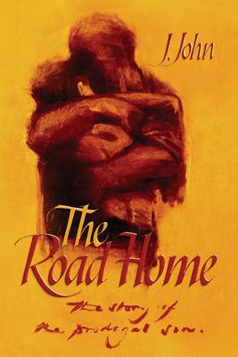 The Road Home: The Story of the Prodigal Son