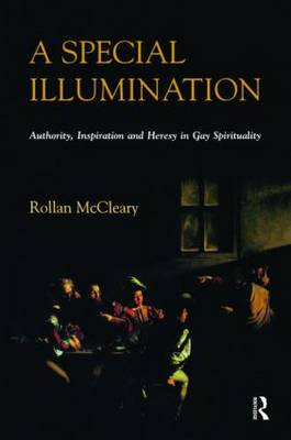 A Special Illumination: Authority, Inspiration and Heresy in Gay Spirituality
