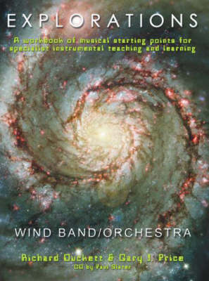 Explorations: A Creative Workbook of Musical Starting Points for Instrumental Teachers and Students. Wind Band/orchestra 10 Pack, Keyboard Accompaniments +1X CD