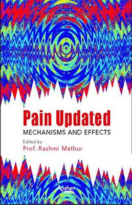 Pain Updated: Mechanisms and Effects