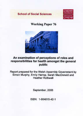 An Examination of Perceptions of Roles and Responsibilities for Health Amongst the General Public: A Report Prepared for the Welsh Assembly Government