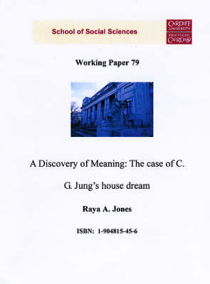 A Discovery of Meaning: The Case of C.G. Jung's House Dream