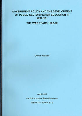 Government Policy and the Development of Public Sector Higher Education in Wales: The WAB Years 1982-92