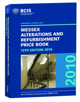 BCIS Wessex Alterations and Refurbishment Estimating Price Book 2010
