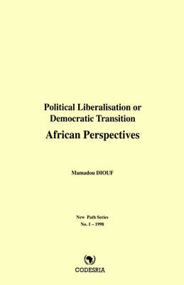 Political Liberalisation or Democratic Transition: African Perspectives