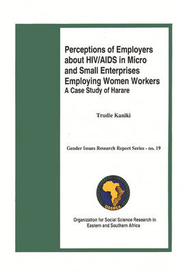 Perceptions of Employers About HIV/AIDS in Micro and Small Enterprises Employing Women Workers: A Case Study of Harare