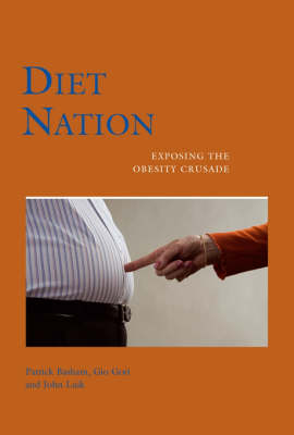 Diet Nation: Exposing the Obesity Crusade