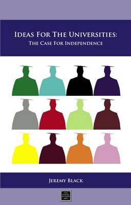Ideas for the Universities: The Case for Independence