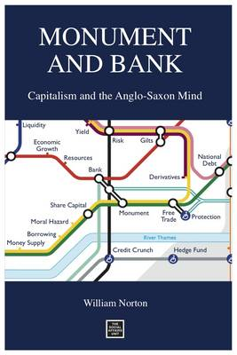 Monument and Bank: Capitalism and the Anglo-Saxon Mind