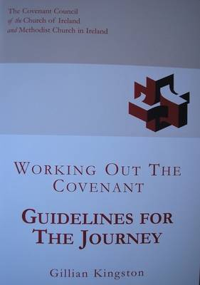 Guidelines for the Journey: Working Out the Covenant - The Covenant Council of the Church of Ireland and the Methodist Church in Ireland