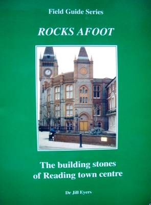The Building Stones of Reading Town Centre: Rocks Afoot Field Guide Series