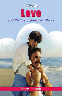I Value Love: A Collection of Stories and Poems