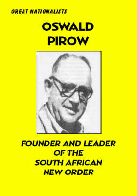 Oswald Pirow: Founder and Leader of the South African Neworder