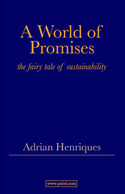 A World of Promises: The Fairy Tale of Sustainability