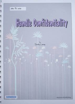 How to - Handle Confidentiality: How to...