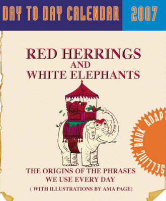 Red Herrings and White Elephants Day to Day Calendar: 2007