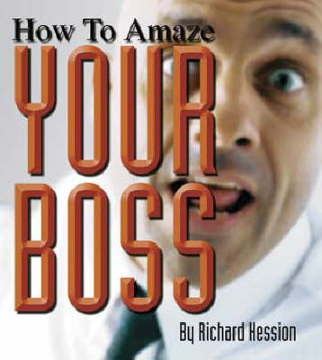 How to Amaze Your Boss