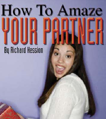 How to Amaze Your Partner