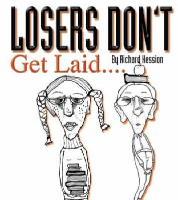 Losers Don't Get Laid