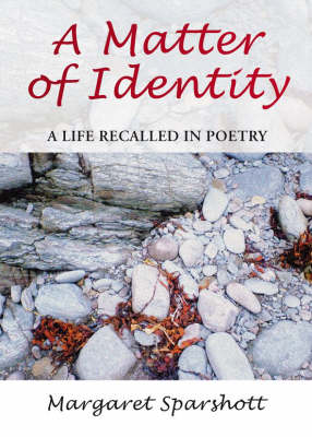 A Matter of Identity: A Life Recalled in Poetry