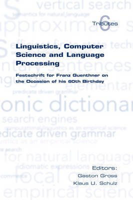 Linguistics, Computer Science and Language Processing: Festschrift for Franz Guenthner on the Occasion of His 60th Birthday