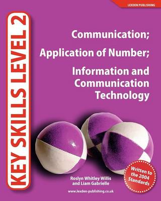Key Skills Level 2: Communication, Application of Number, Information and Communication Technology