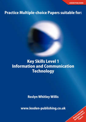 Practice Multiple-choice Papers Suitable for: Key Skills Level 1 Information and Communication Technology