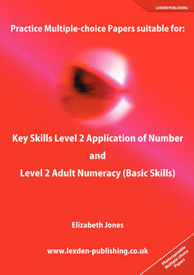 Practice Multiple-choice Papers Suitable for: Key Skills Level 2 Application of Number and Level 2 Adult Numeracy (Basic Skills)