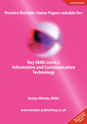 Practice Multiple-choice Papers Suitable for: Key Skills Level 2 Information and Communication Technology