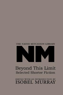 Beyond This Limit: Selected Shorter Fiction