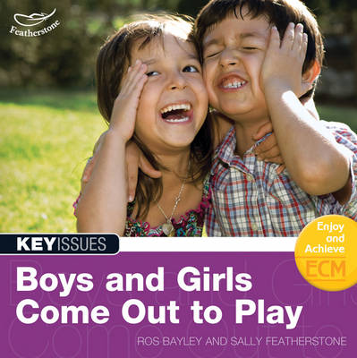 Boys and Girls Come Out to Play: Not Better or Worse, Just Different
