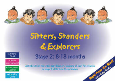 Sitters, Standers and Explorers: Stage 2: 8-18 Months