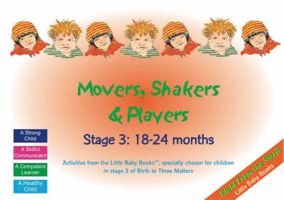 Movers, Shakers and Players: Stage 3: 18-24 Months