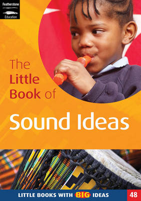 The Little Book of Sound Ideas: Little Books with Big Ideas