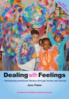 Dealing with Feelings: Developing Emotional Literacy Through Books and Stories