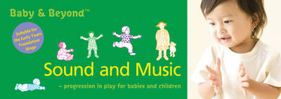 Sound and Music: Progression in Play for Babies and Children